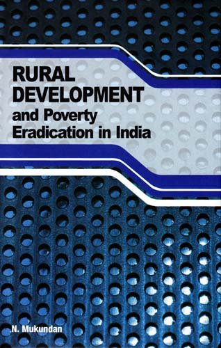 Rural Development and Poverty Eradication in India: N. Mukundan