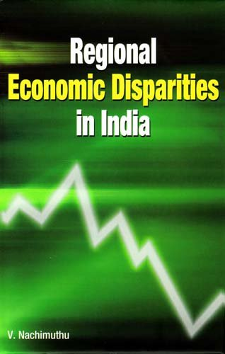 Regional Economic Disparities in India: V. Nachimuthu