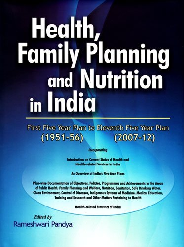 Health, Family Planning and Nutrition in India, 1951-56 to 2007-12: Rameshwari Pandya