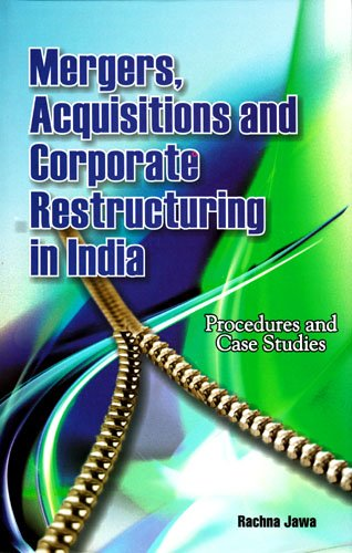 9788177082104: Mergers, Acquisitions and Corporate Restructuring in India: Procedures and Case Studies