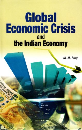 Global Economic Crisis and the Indian Economy: M. M. Sury