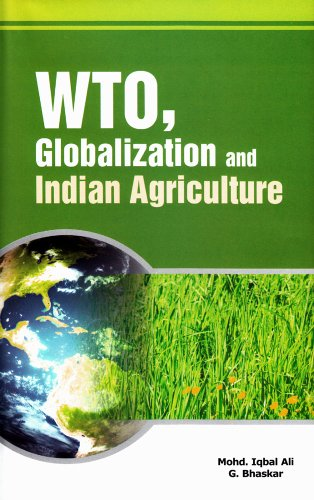 WTO, Globalization and Indian Agriculture: Mohd. Iqbal Ali