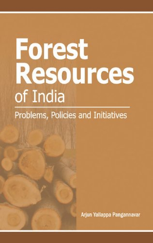 Forest Resources of India: Problems, Policies and Initiatives: Arjun Yallappa Pangannavar