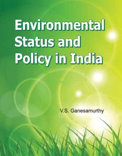 Environmental Status and Policy in India: V.S. Ganesmaurthy