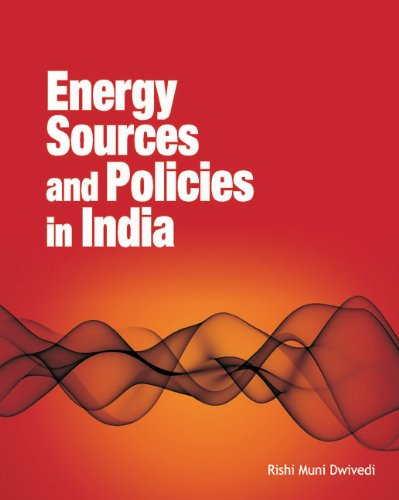 Energy Sources and Policies in India: Rishi Muni Dwivedi