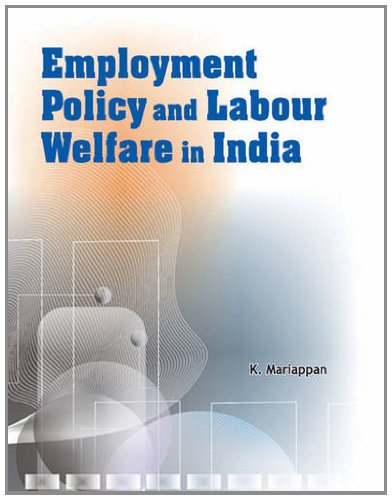 Employment Policy and Labour Welfare in India: K. Mariappan