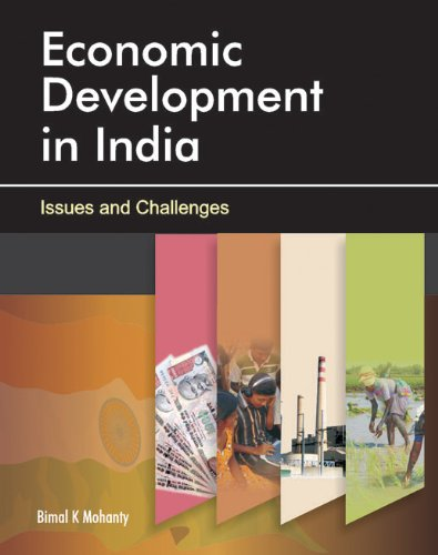 Economic Development in India: Issues and Challenges: Bimal K. Mohanty
