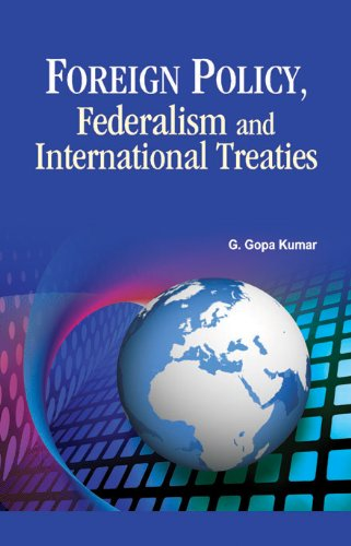 Foreign Policy, Federalism and International Treaties: G. Gopakumar