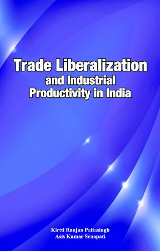 9788177082845: Trade Liberalization and Industrial Productivity in India