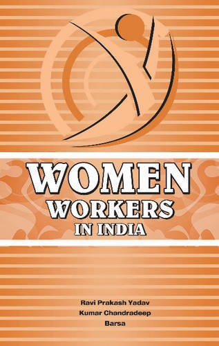 Women Workers in India: Edited by Ravi