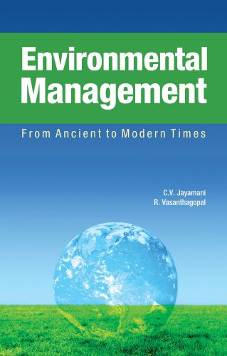 Environmental Management: From Ancient to Modern Times: C.V. Jayamani