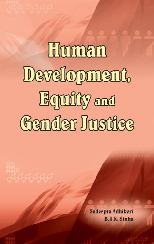 Human Development, Equity and Gender Justice: B.R.K. Sinha,Sudeepta Adhikari