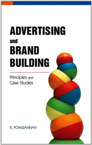 Advertising and Brand Building: Principles and Case: K. Pongiannan