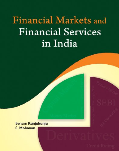 Financial Markets and Financial Services in India: Benson Kunjukunju et al.