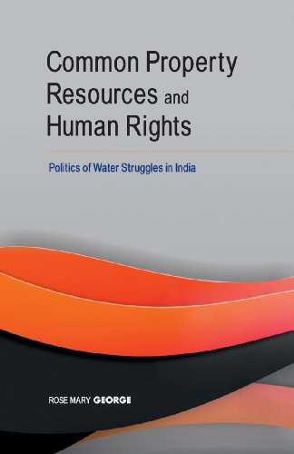 Common Property Resources and Human Rights: Politics of Water Struggles in India: Rose Mary George