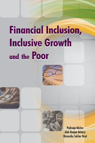 Financial Inclusion, Inclusive Growth and the Poor: Padmaja Mishra