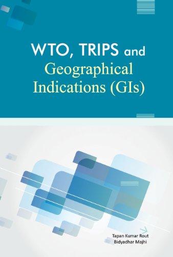 WTO, TRIPS and Geographical Indications (GIs): Bidyadhar Majhi,Tapan Kumar