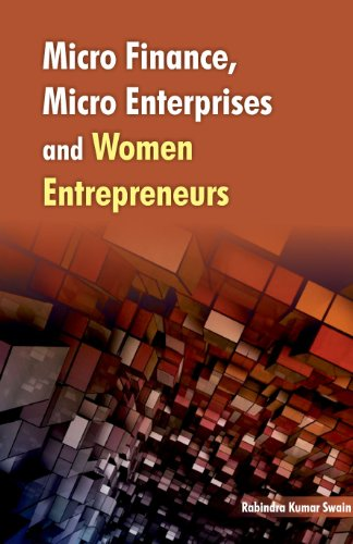 Micro Finance, Micro Enterprises and Women Entrepreneurs: Rabindra Kumar Swain
