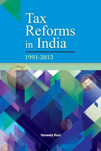 Tax Reforms in India: 1991-2013: Vaneeta Rani