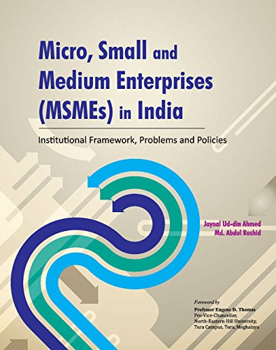 Micro, Small and Medium Enterprises (MSMEs) in India: Institutional Framework, Problems and ...