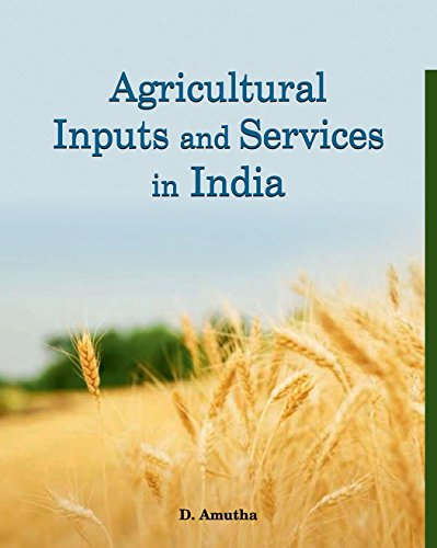 Agricultural Inputs and Services in India: D. Amutha