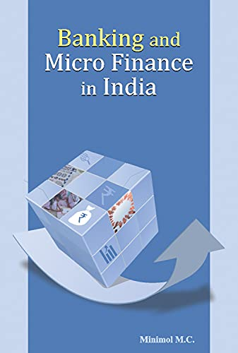 Banking and Micro Finance in India: M.C. Minimol