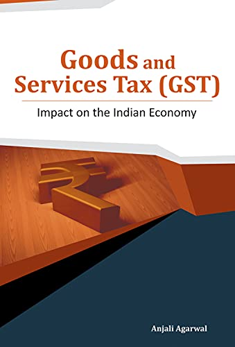 Goods and Services Tax (GST): Impact on: edited by Anjali