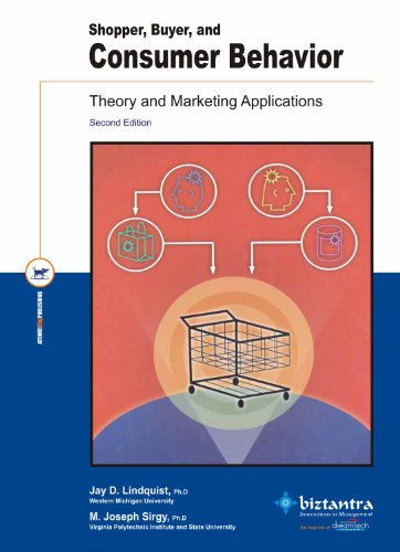 Shopper, Buyer and Consumer Behavior: Theory and Marketing Applications (Second Edition): Jay D. ...