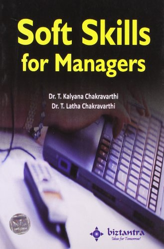 Soft Skills For Managers: T. Kalyana Chakravarthi,