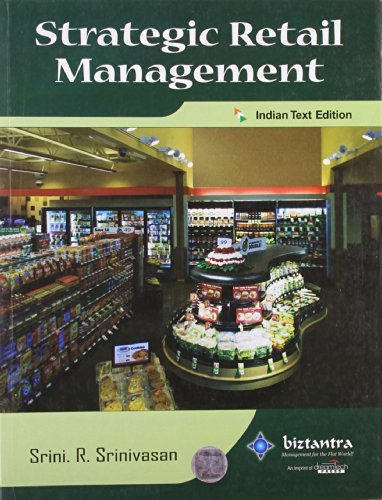 Strategic Retail Management: Indian Text Edition: Srini R. Srinivasan