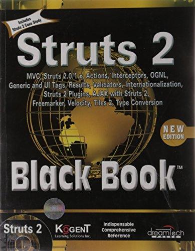 Struts 2 Black Book: MVC, Struts 2.0/1.2, Interceptors, Results, Generic and UI Tags, ...