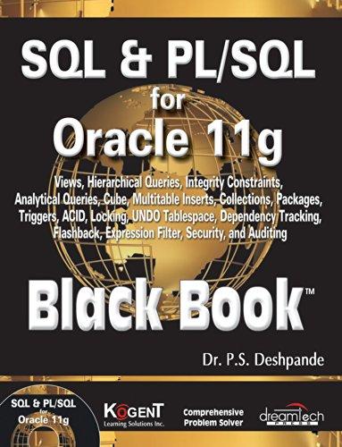 SQL and PL/SQL for Oracle 11g Black Book: P.S. Dehspande