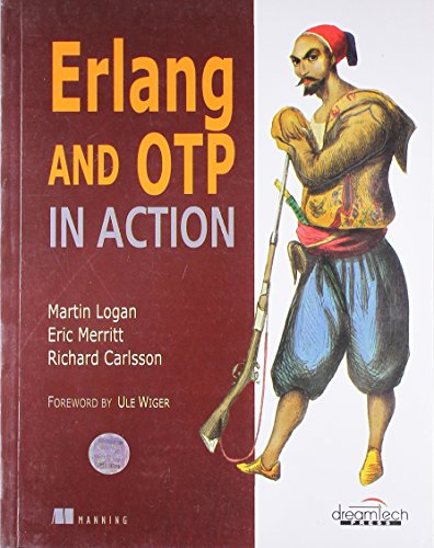 9788177229783: [(Erlang and OTP in Action )] [Author: Martin Logan] [Dec-2010]