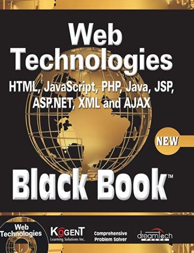 Web Technologies: HTML, JavaScript, PHP, Java, JSP, ASP.NET, XML And Ajax, Black Book: Kogent