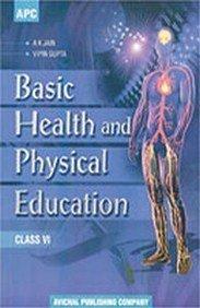 Basic Health and Physical Education- VI: A.K. Jain, Vipin