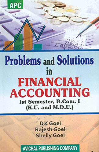 Problems and Solutions in Financial Accounting B.Com.: D.K. Goel, Rajesh