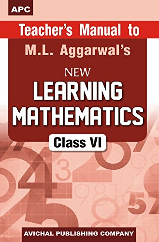 Teacher's Manual to Learning Mathematics- VI: M.L. Aggarwal