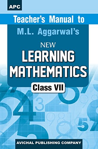 Teacher's Manual to Learning Mathematics- VII: M.L. Aggarwal