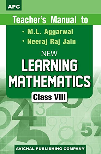 Teacher's Manual to Learning Mathematics- VIII: M.L. Aggarwal