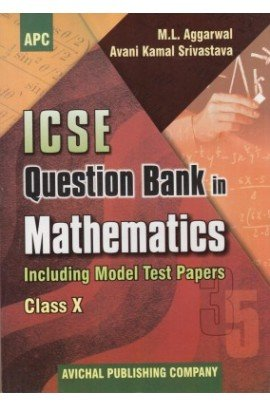ICSE Question Bank in Mathematics Class- X: M.L. Aggarwal, Avani