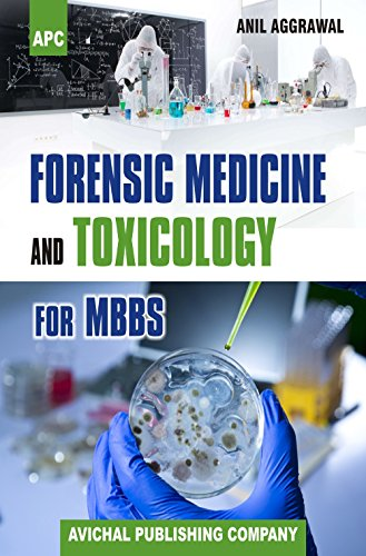 Forensic Medicine and Toxicology for MBBS: Dr. Anil Aggrawal