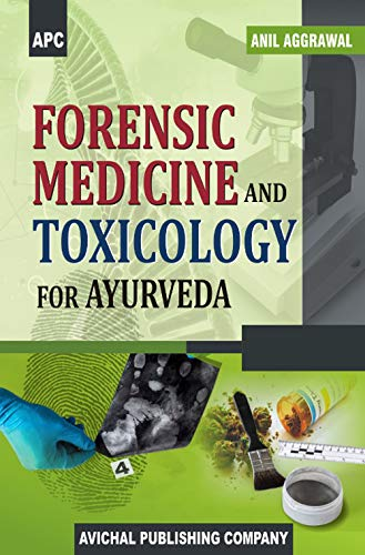 Forensic Medicine and Toxicology for Ayurveda: Anil Aggrawal