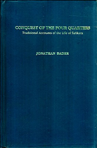 Conquest of the Four Quarters: Traditional Accounts of the Life of Sankara: Jonathan Bader