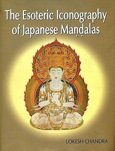 The Esoteric Iconography of Japanese Mandalas: Lokesh Chandra