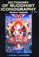 Dictionary of Buddhist Iconography (Vol. XI: Sakyamuni-Sparsavajra)