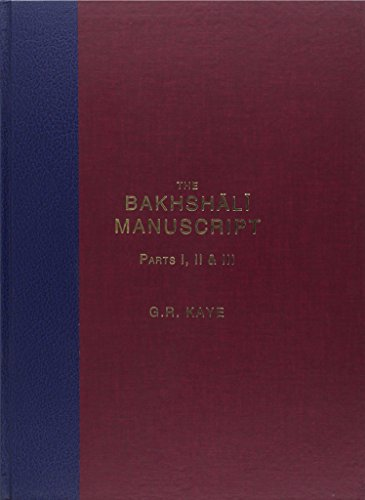 The Bakhshali Manuscript: A Study in Medieval Mathematics. Parts I, II, III (bound in one): G.R. ...