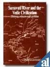 9788177420661: Sarasavati River and the Vedic Civilization: History, Science and Politics