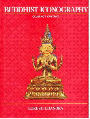 Buddhist Iconography (Compact Edition): Lokesh Chandra
