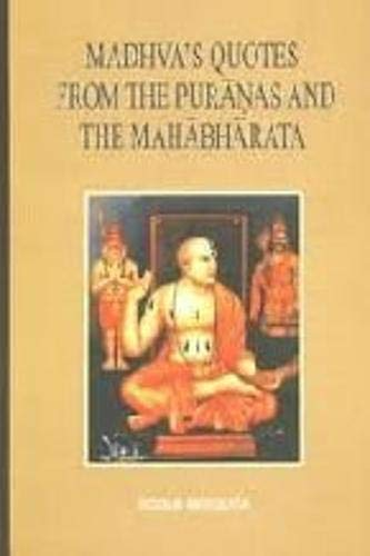 9788177420821: Madhva's Quotes from the Puranas and the Mahabharata: An Analytical Compilation of Untraceable Sources