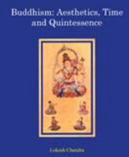 9788177421019: Buddhism: Aesthetics, Time and Quintessence